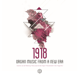 1918 – Organ Music from a new Era_Geerten van de Wetering_Diamond line_excellent recordings